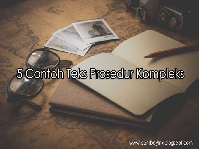 8 Contoh Teks Prosedur Kompleks Pengertian Struktur Dan Contoh