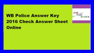 WB Police Answer Key 2016 Check Answer Sheet Online
