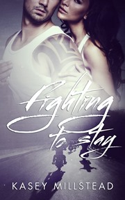 Fighting To Stay (Kasey Millstead)