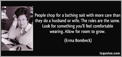 cute Quotes For Parents: People shop a batting suit with more care than they do a husband or wife.