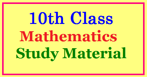 1o th Class Mathematics Study Material 1o th Class Mathematics Study Material | Tenth Class Mathematics New Syllabus Study Material | SSC 10th class students Study Material and important questions all | AP 10th Class - Study Material | Class 10th Maths Study Material | study material subject Maths | Maths material Useful for Teachers , Students and the aspiranats who are preparing for Competitive Entrance Examinations./2017/07/SSC-1o-th-class-mathematics-study-material-important-expected-questions-bit-bank.html