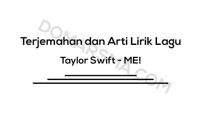Terjemahan dan Arti Lirik Lagu Taylor Swift - ME!