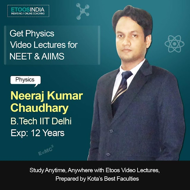 PHYSICS VIDEO LECTURES BY NKC SIR FROM ETOOS INDIA