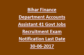 Bihar Finance Department Accounts Assistant 41 Govt Jobs Recruitment Exam Notification Last Date 30-06-2017