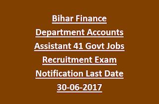 Bihar Finance Department Accounts Assistant 41 Govt Jobs Recruitment Exam Notification Last Date 30-06-2017