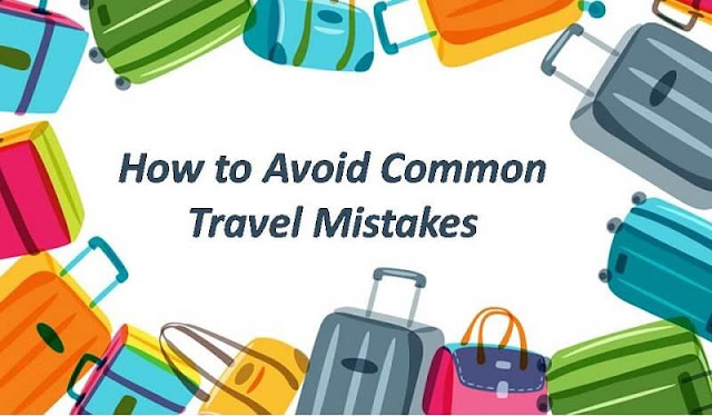 how to avoid common travel mistakes