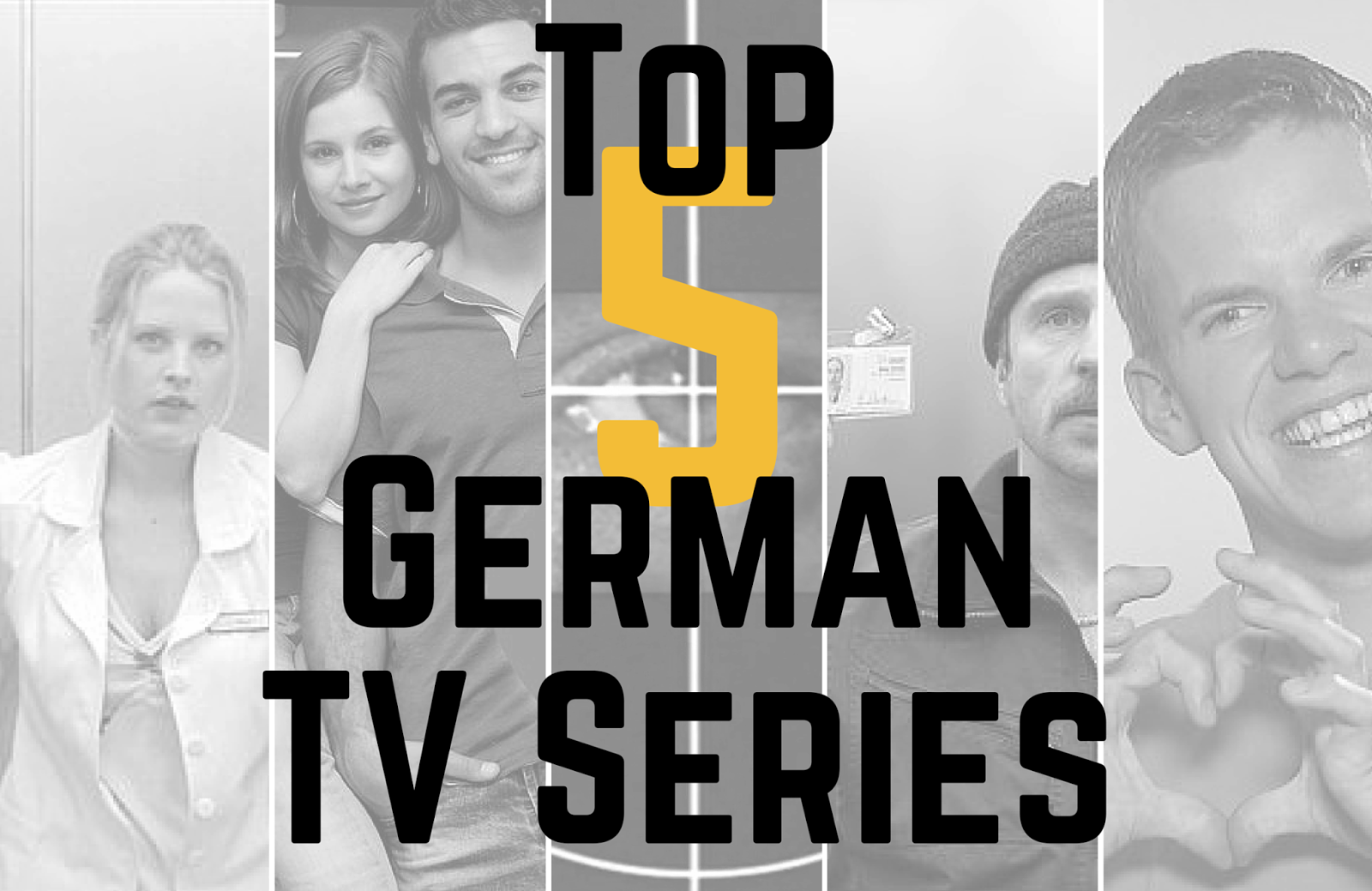 Top 5 German TV Shows – Welcome to Germerica