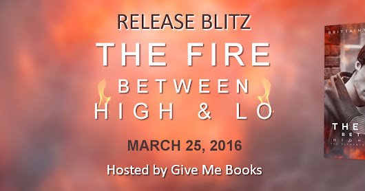release blitz for The Fire Between High & Lo by Brittainy C. Cherry.