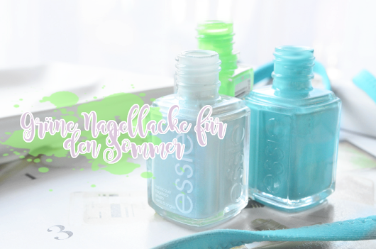 The Beauty of Oz: Nails & Care — Der Sommer wird grün!