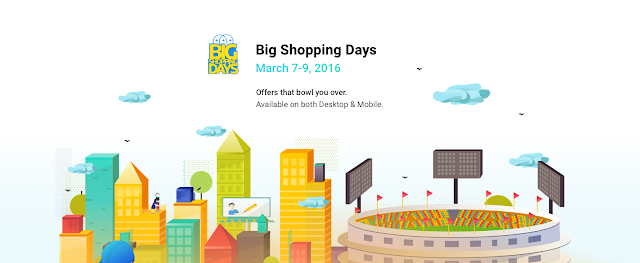Flipkart Big Shopping Days is back on 7th to 9th March, 2016 on App, Desktop and Mobile