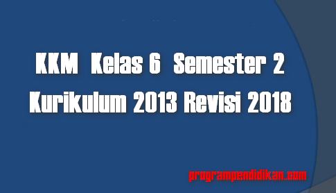 KBM Kelas 6 Semester 2 K13 Revisi 2018