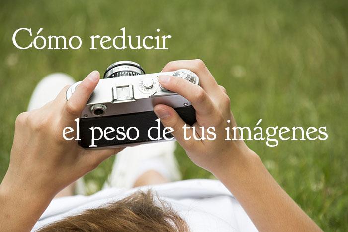 cómo reducir el peso de las imágenes