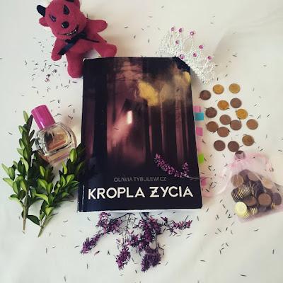 [BOOK TOUR]: Kropla życia - Oliwia Tybulewicz