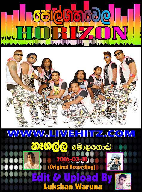 POLGAHAWELA HORIZON LIVE IN KEGALLA MOLAGODA 2016-03-18