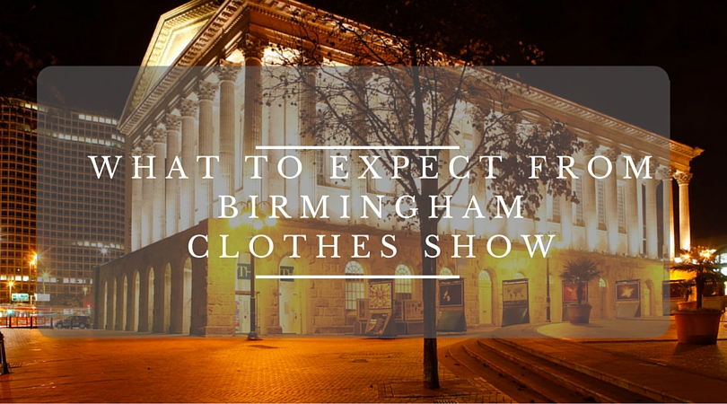 Fashion | What to Expect from the 2016 Birmingham Clothes Show