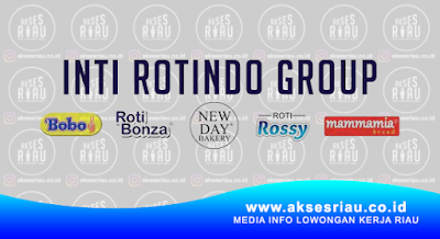 Lowongan Perusahaan Inti Rotindo Group Pekanbaru Februari 2018