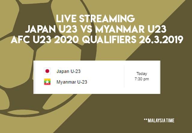 Live Streaming Japan vs Myanmar AFC U23 Qualifiers 26.3.2019