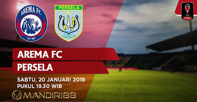 Prediksi Bola Arema FC Vs Persela Lamongan , Sabtu 20 January 2018 Pukul 19.30 WIB @ Indosiar