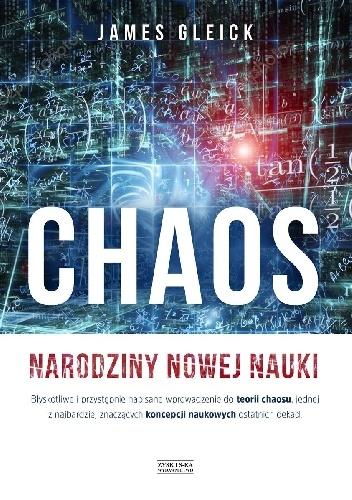 Chaos. Narodziny nowej nauki - James Gleick