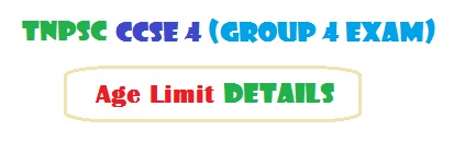 TNPSC CCSE 4 (Group IV) Exam 2018 - Age Limit Details
