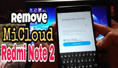 Clean Micloud Redmi Note 2 Tested Via SP Flashtool