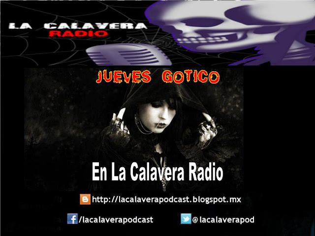 Disfruta de musica gotica, dark ambient, electro dark y gothic metal en La Calavera Radio todos los Jueves