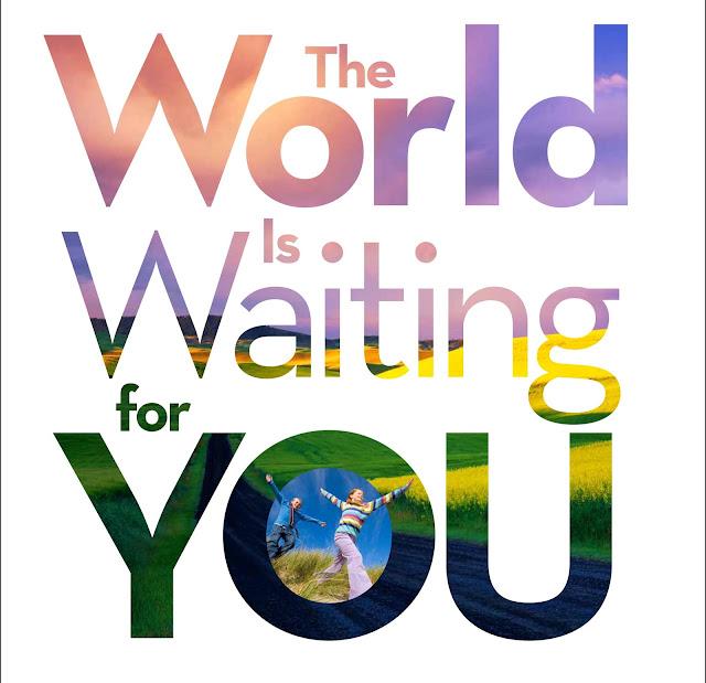thế giới ngoài kia đang đợi bạn khám phá
