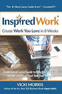 InspiredWork: Create Work You Love in 8 Weeks - The Best Career Guide Ever by Vicki Morris