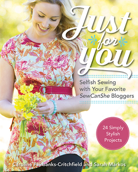 http://www.ctpub.com/just-for-you-selfish-sewing-with-your-favorite-sewcanshe-bloggers/