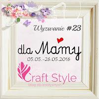 http://craftstylepl.blogspot.com/2016/05/wyzwanie-23-dla-mamy.html