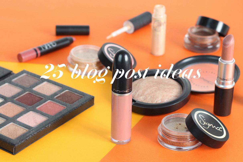 25 Last Minute Beauty Blog Post Ideas