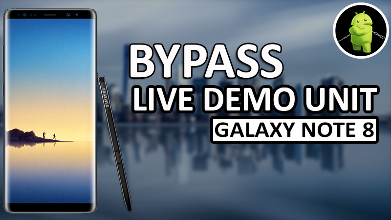 How To Bypass Live Demo Unit in Galaxy Note 8 - I T Spot