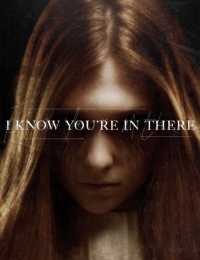I Know You're in There | Bmovies