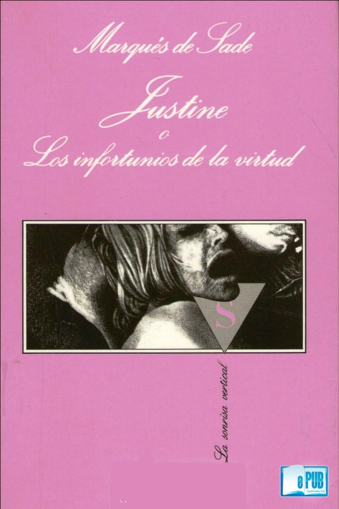 Justine o los infortunios de la virtud – Marqués de Sade