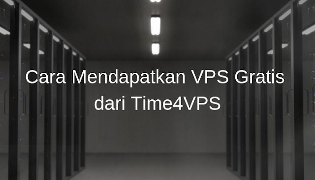 Cara Mendapatkan VPS Gratis dari Time4VPS