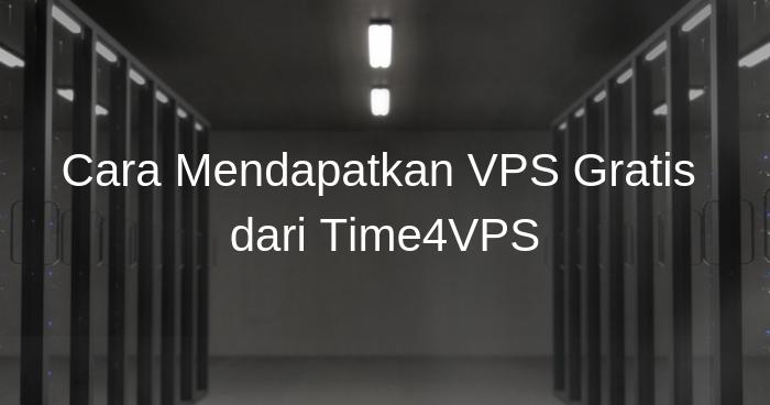 Cara Mendapatkan Vps Gratis Dari Time4vps Kangarif Net