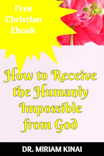 How to receive what is humanly impossible from God