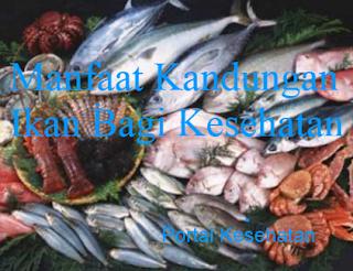 Manfaat Kandungan Ikan Bagi Kesehatan
