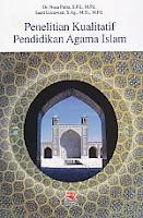 PENELITIAN KUALITATIF PENDIDIKAN AGAMA ISLAM Pengarang : Dr. Nusa Putra, S.Fil., M.Pd. Penerbit : Rosda