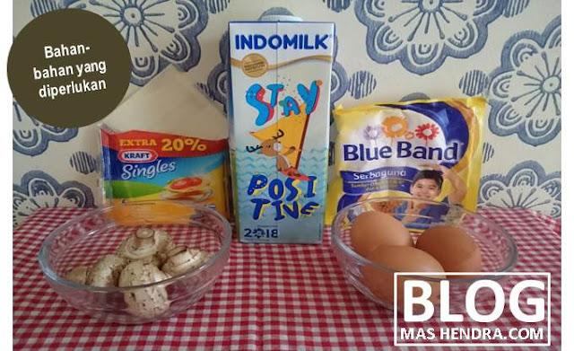 Bahan yang Diperlukan Untuk Membuat Omlet Telur Isi Mushroom Plus Keju - Blog Mas Hendra