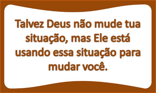 http://whatsapp-grupo.blogspot.com/2017/03/talvez-deus-nao-mude-tua-situacao.html