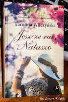http://lustraksiazek.blogspot.com/2015/01/karolina-wilczynska-jeszcze-raz-nataszo.html