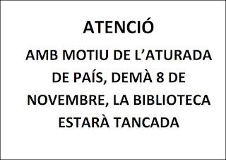 Atenció, amb motiu de l'aturada de país, demà 8 de novembre, la Biblioteca estarà tancada