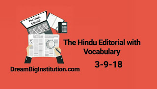 The Hindu Editorial With Important Vocabulary (3-9-18)- Dream Big Institution