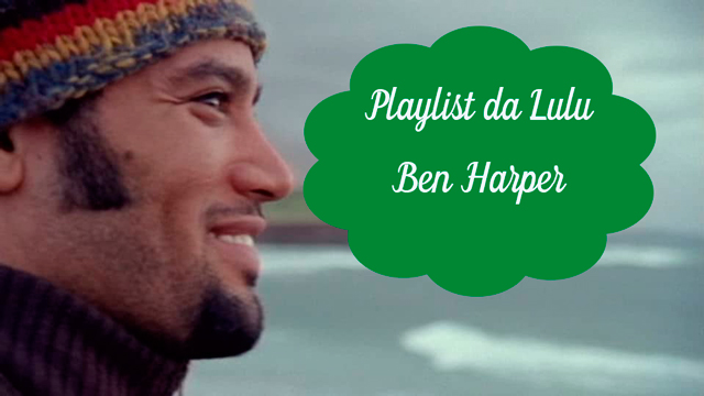 Playlist da Lulu: Diamonds on the Inside - Ben Harper (foto: You tube/reprodução)