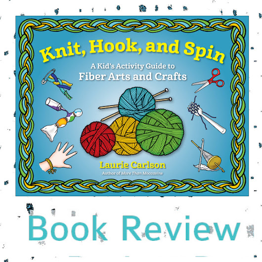Book Review: Knit, Hook, and Spin by Laurie Carlson