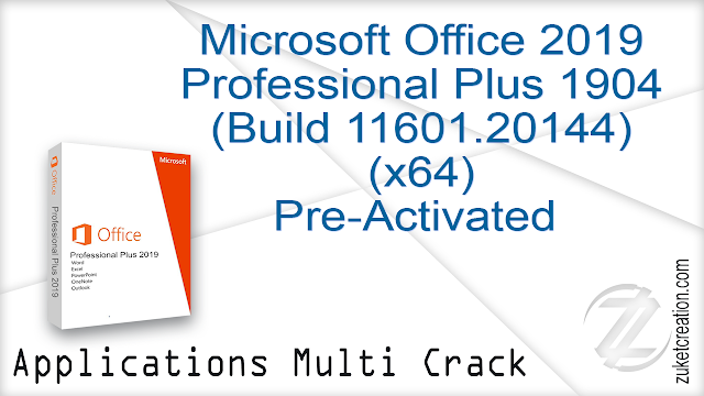 Microsoft Office 2019 Professional Plus 1904 (Build 11601.20144) (x64) Pre-Activated  |  3.76 GB