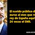 El rey Felipe VI recibe un sueldo de 20.230 euros al mes que equivale a 24 veces el SMI