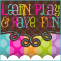 Learn Play and Have Fun