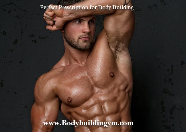 Prescription for Body Building